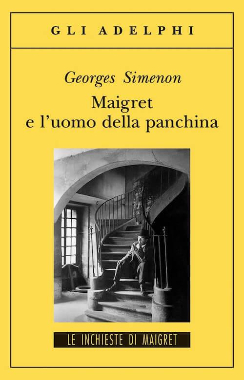 """Georges Simenon, """"Maigret e l'uomo della panchina"""", Adelphi"""
