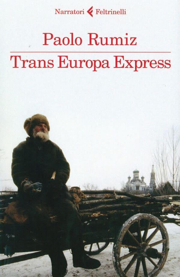 Paolo Rumiz, Trans Europa Express, Feltrinelli